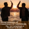 10/28 1 Corinthians 8 - Disagreements Over Conscience & Convictions